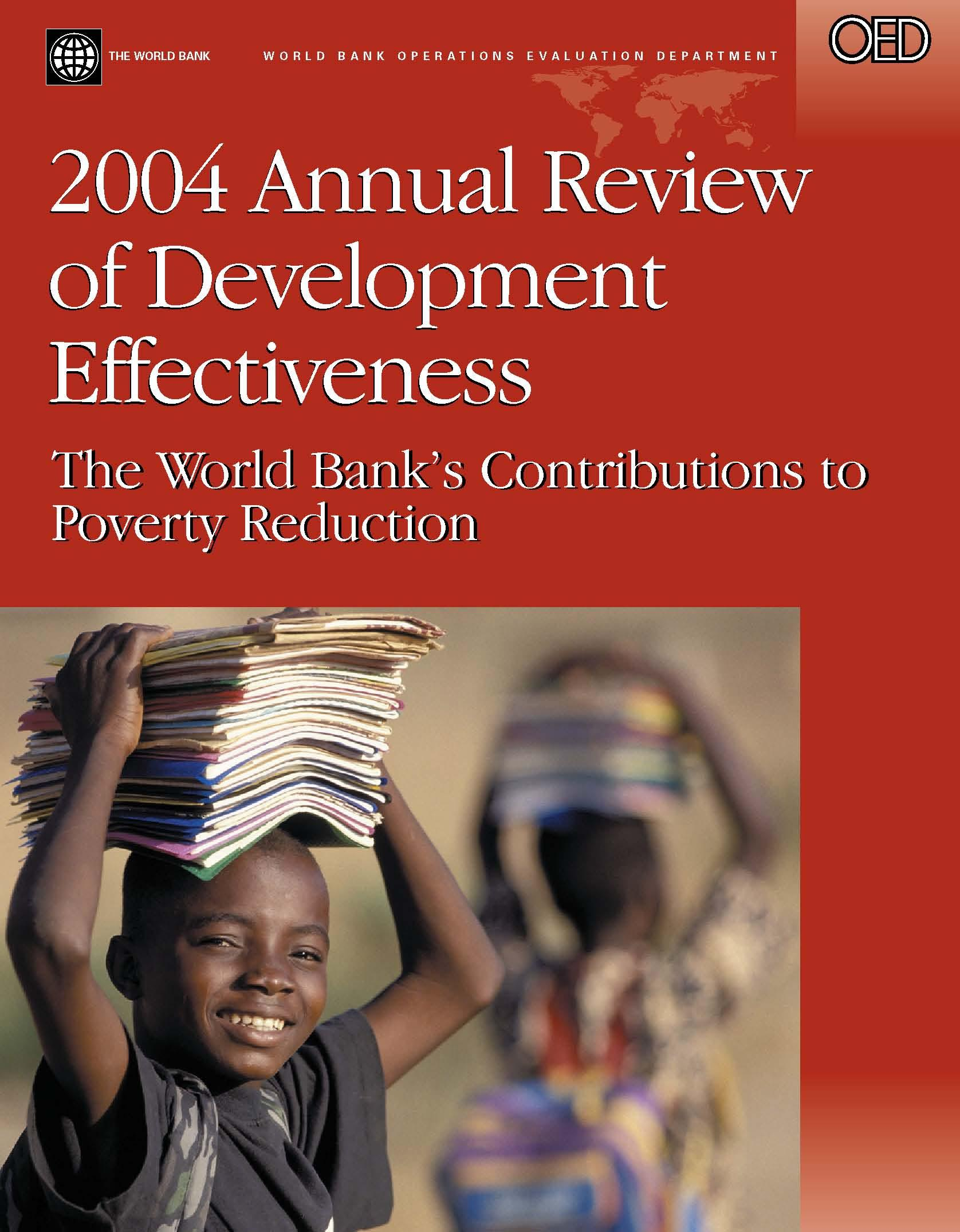 2004 Annual Review of Development Effectiveness: The World Bank's Contributions to Poverty Reduction EB9780821363041