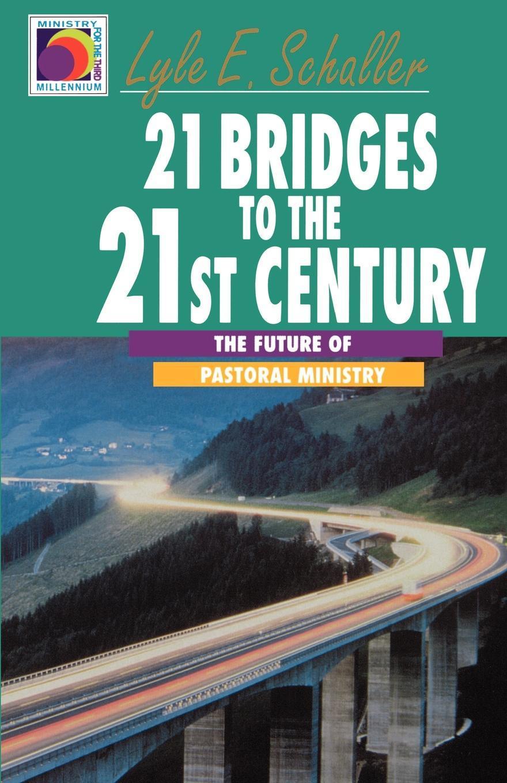 21 Bridges to the Twenty-First Century