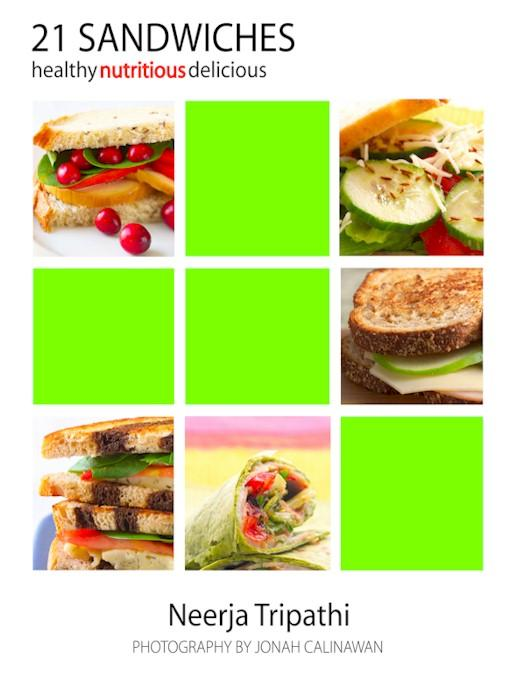 21 Sandwiches - Healthy, Nutritious, Delicious EB9780977218202