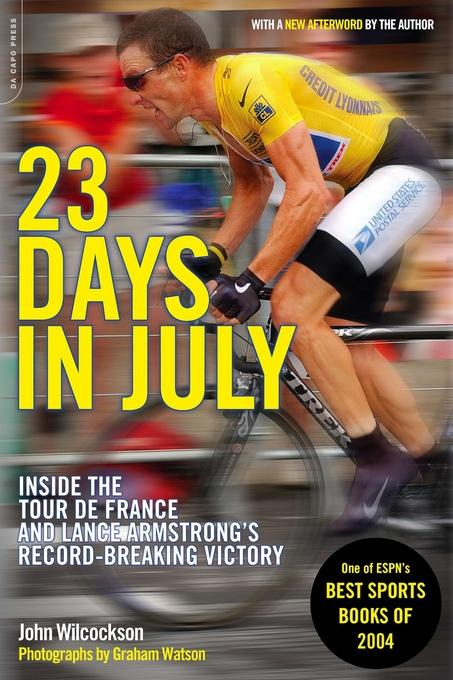23 Days in July: Inside the Tour de France and Lance Armstrong's Record-Breaking Victory EB9780306822124