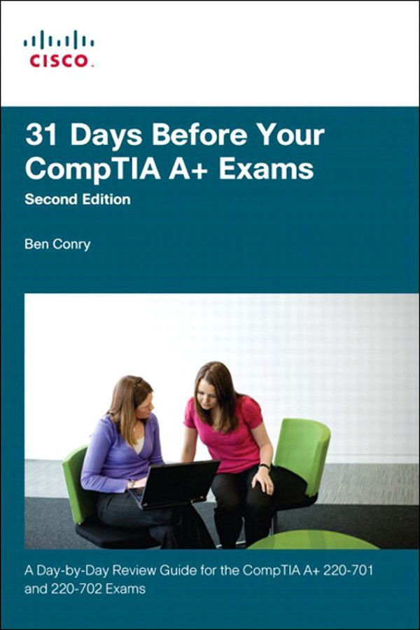 31 Days Before Your CompTIA A+ Exams, 2/e EB9780132167512