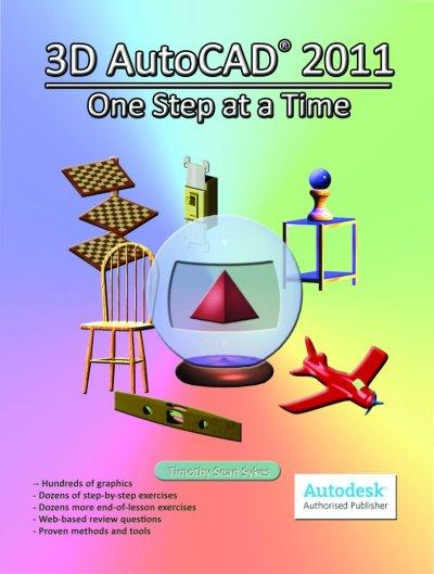 3D AutoCAD 2011: One Step at a Time EB9780981986753