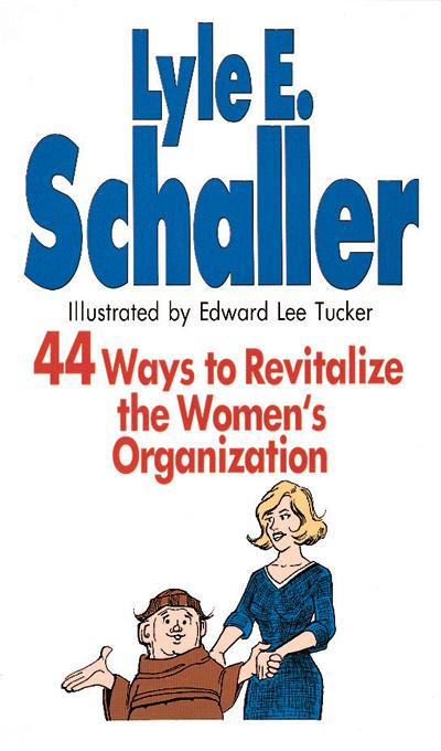 44 Ways to Revitalize the Women's Organization EB9780687030279