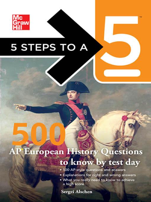 5 Steps to a 5 500 AP European History Questions to Know by Test Day?