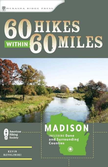 60 Hikes Within 60 Miles: Madison: Including Dane and Surrounding Counties EB9780897327398