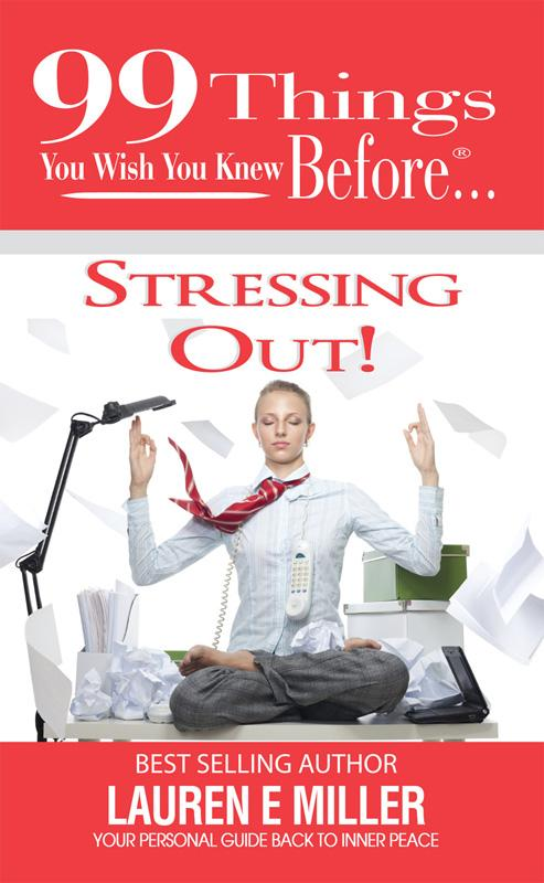 99 Things You Wish You Knew Before Stressing Out! EB9780983212232