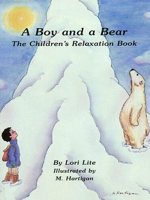 A Boy and a Bear: A Relaxation Story introducing deep breathing to decrease stress and anger while promoting peaceful sleep. EB9780980032826