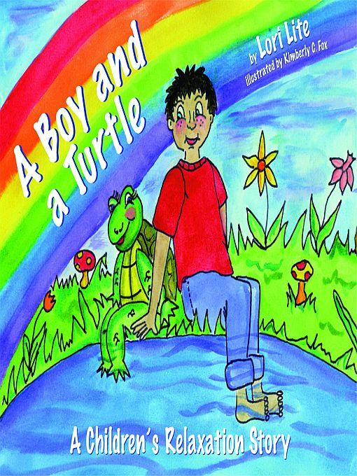 A Boy and a Turtle: A Children's Relaxation Story, helping young children increase creativity while lowering stress and anxiety levels. EB9780980032888