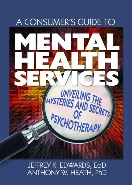 A Consumer's Guide to Mental Health Services EB9780203837047