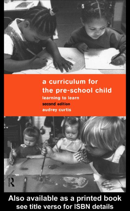 A Curriculum for the Pre-School Child EB9780203176382