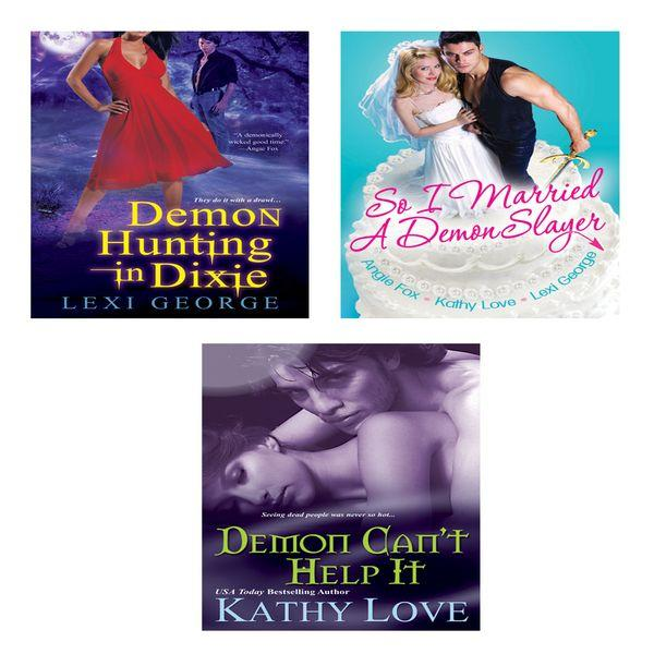 A Demonic Bundle: So I Married a Demon Slayer, Demon Can't Help It & Demon Hunting in Dixie EB9780758277145