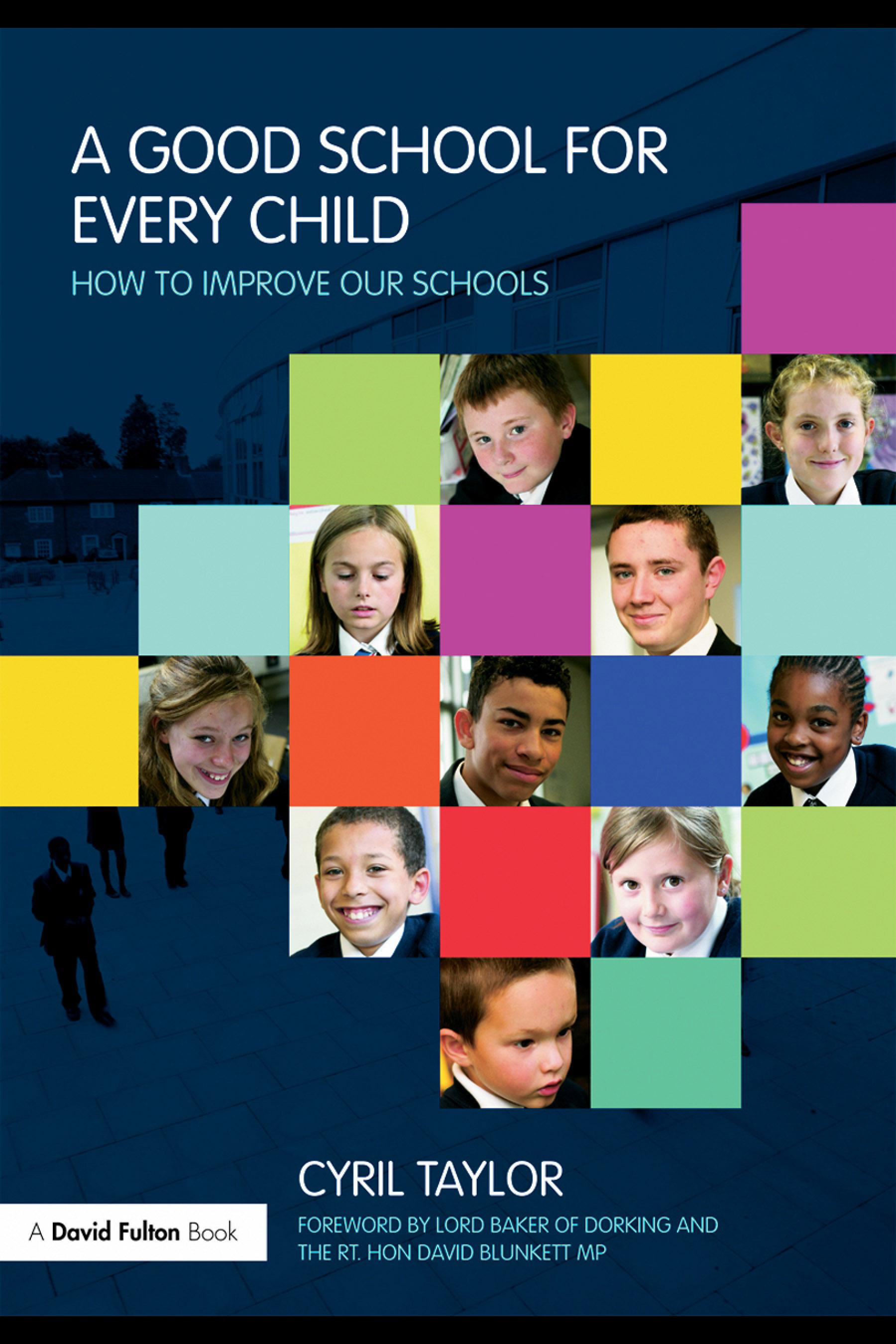 A Good School for Every Child: How to improve our schools EB9780203878484