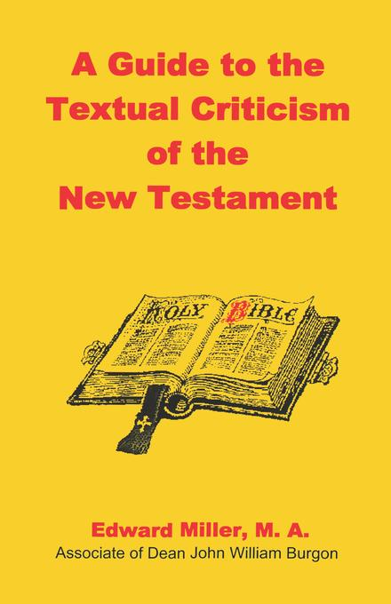 A Guide to the Textual Criticism of the New Testament EB9780981733913
