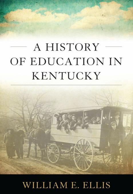 A History of Education in Kentucky EB9780813129846