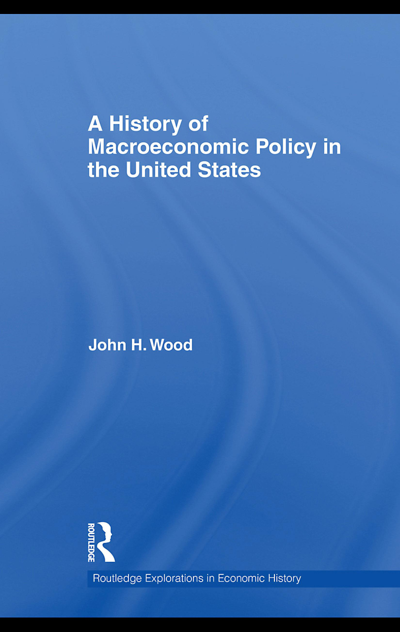A History of Macroeconomic Policy in the United States EB9780203883563