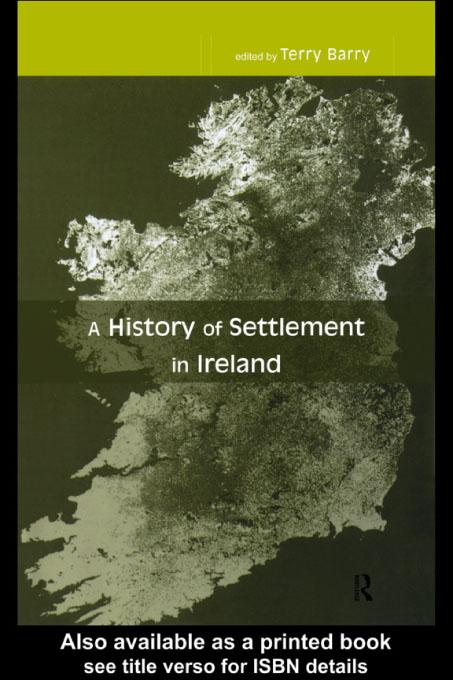 A History of Settlement in Ireland EB9780203082638