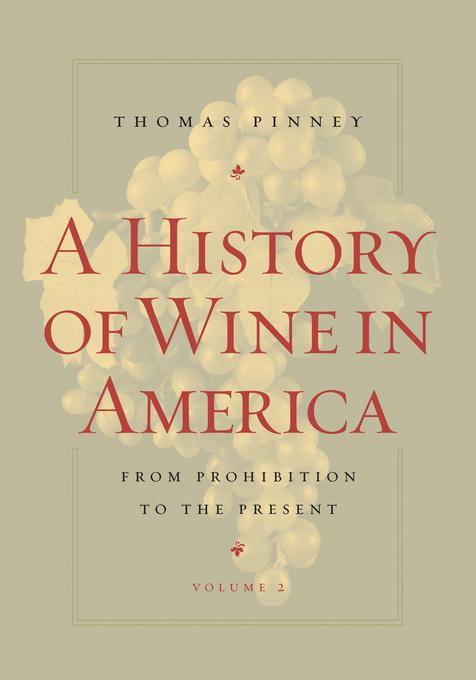 A History of Wine in America: From Prohibition to the Present EB9780520941489