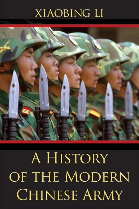 A History of the Modern Chinese Army EB9780813172248