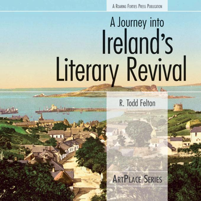 A Journey into Ireland's Literary Revival EB9780982341049
