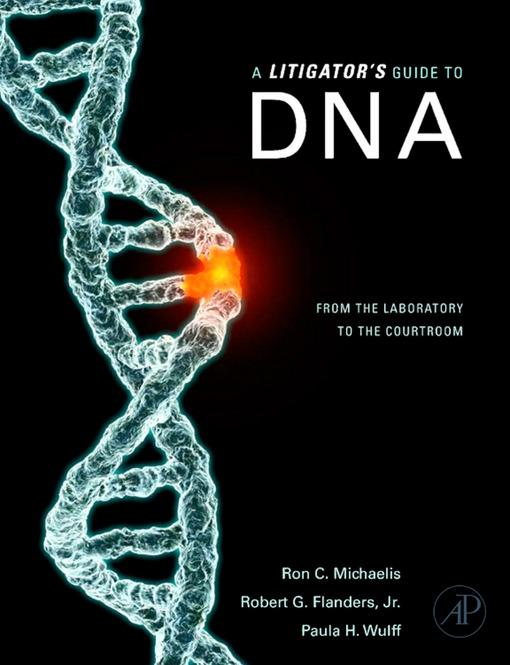 A Litigator's Guide to DNA: From the Laboratory to the Courtroom EB9780080560403