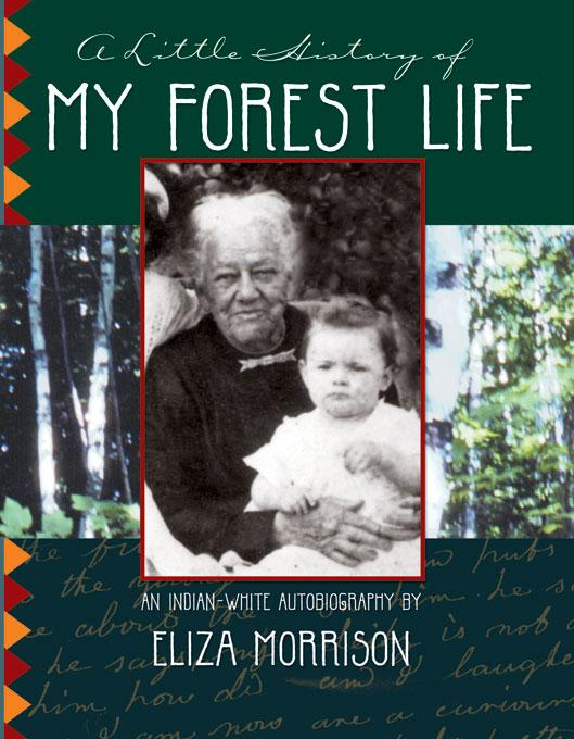 A Little History of My Forest Life: An Indian-White Autobiography EB9780970260680