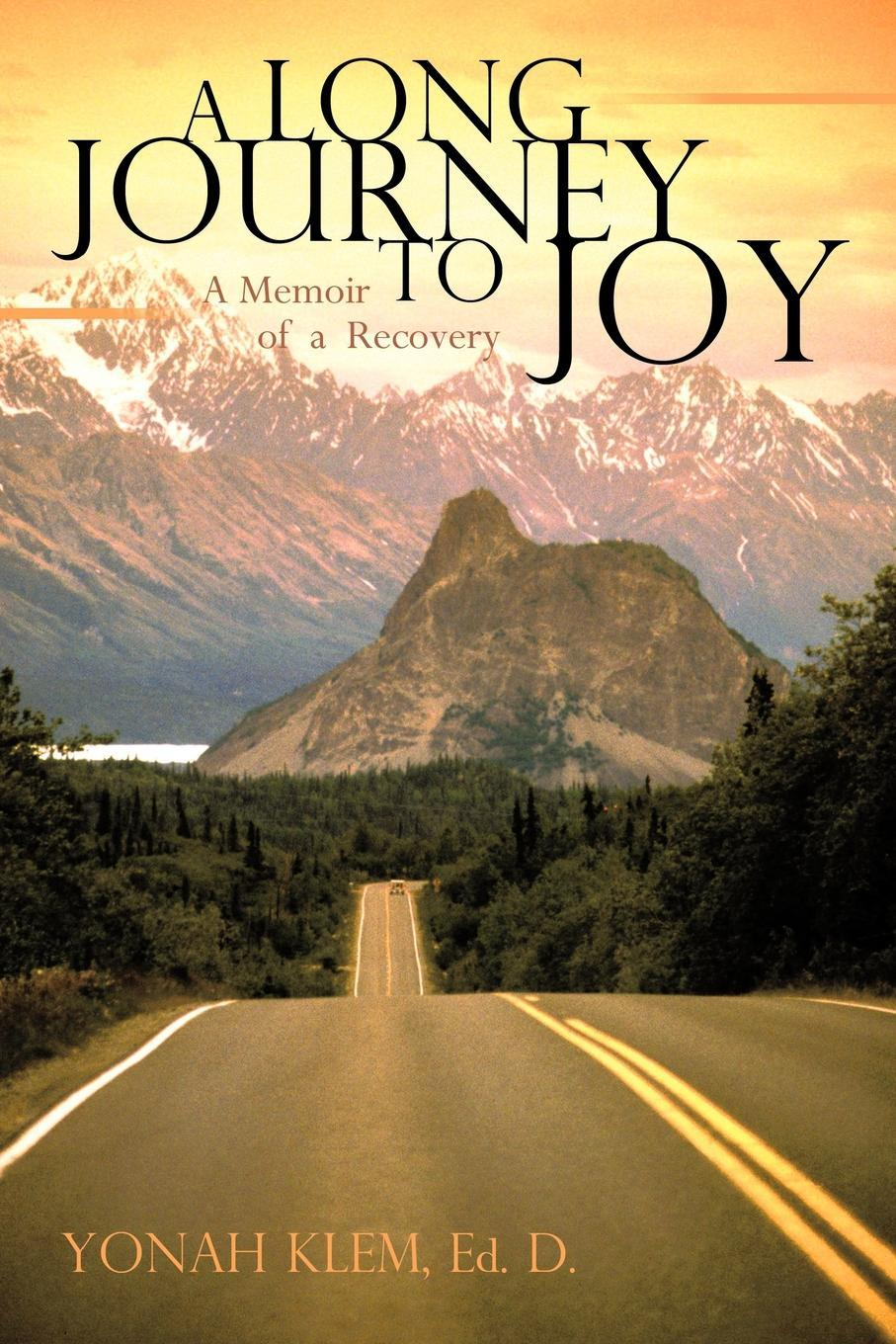 A Long Journey to Joy: A Memoir of a Counselor's Recovery EB9780595631407