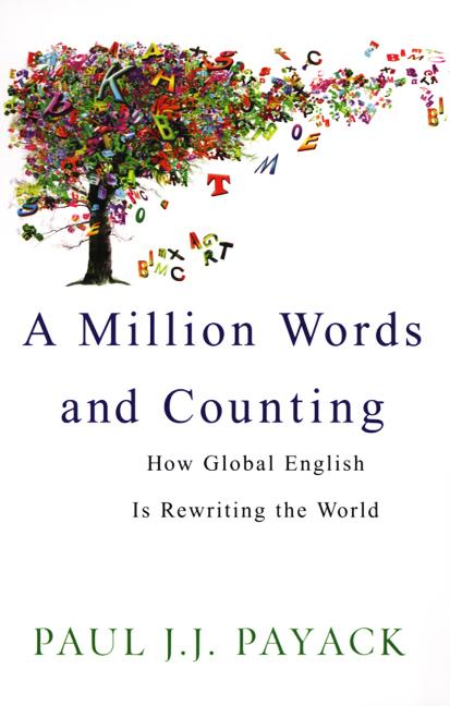 A Million Words And Counting: How Global English Is Rewriting The World EB9780806535609
