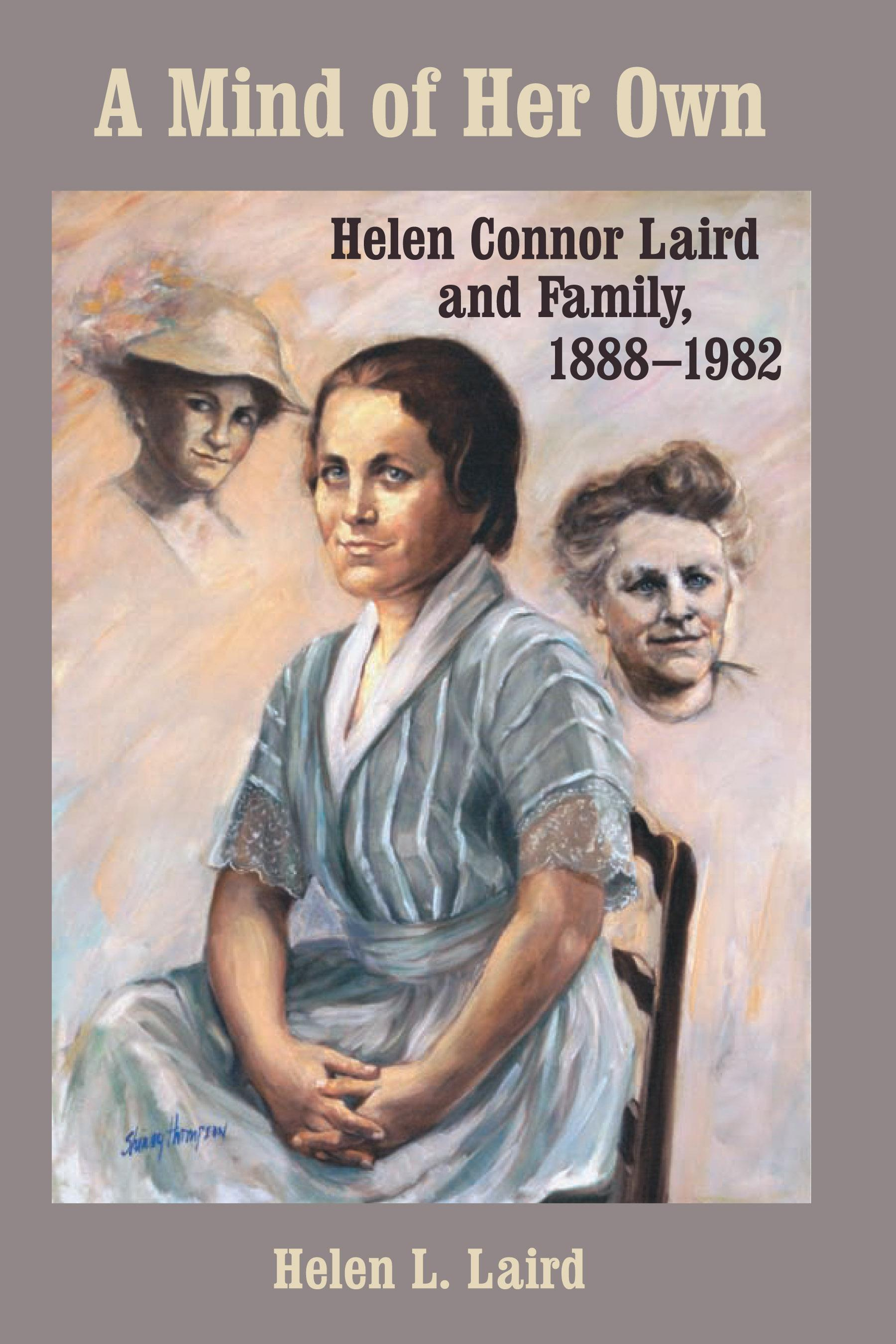 A Mind of Her Own: Helen Connor Laird and Family, 1888-1982 EB9780299214531