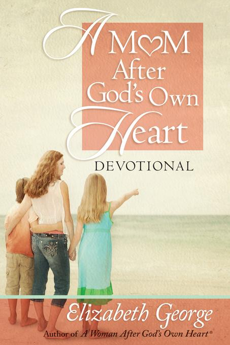 A Mom After God's Own Heart Devotional EB9780736947602