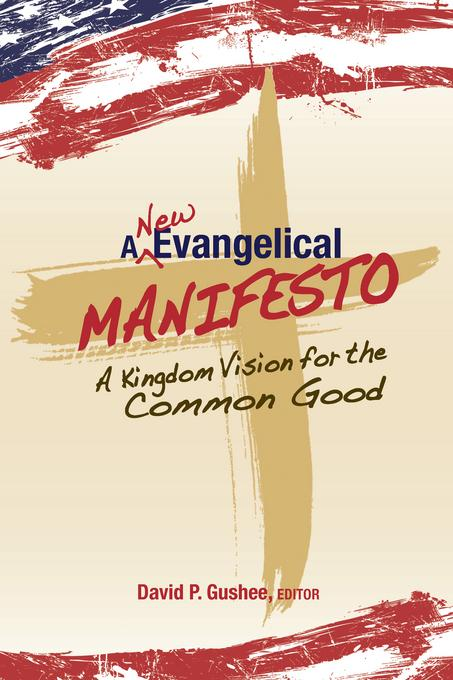 A New Evangelical Manifesto: A Kingdom Vision for the Common Good