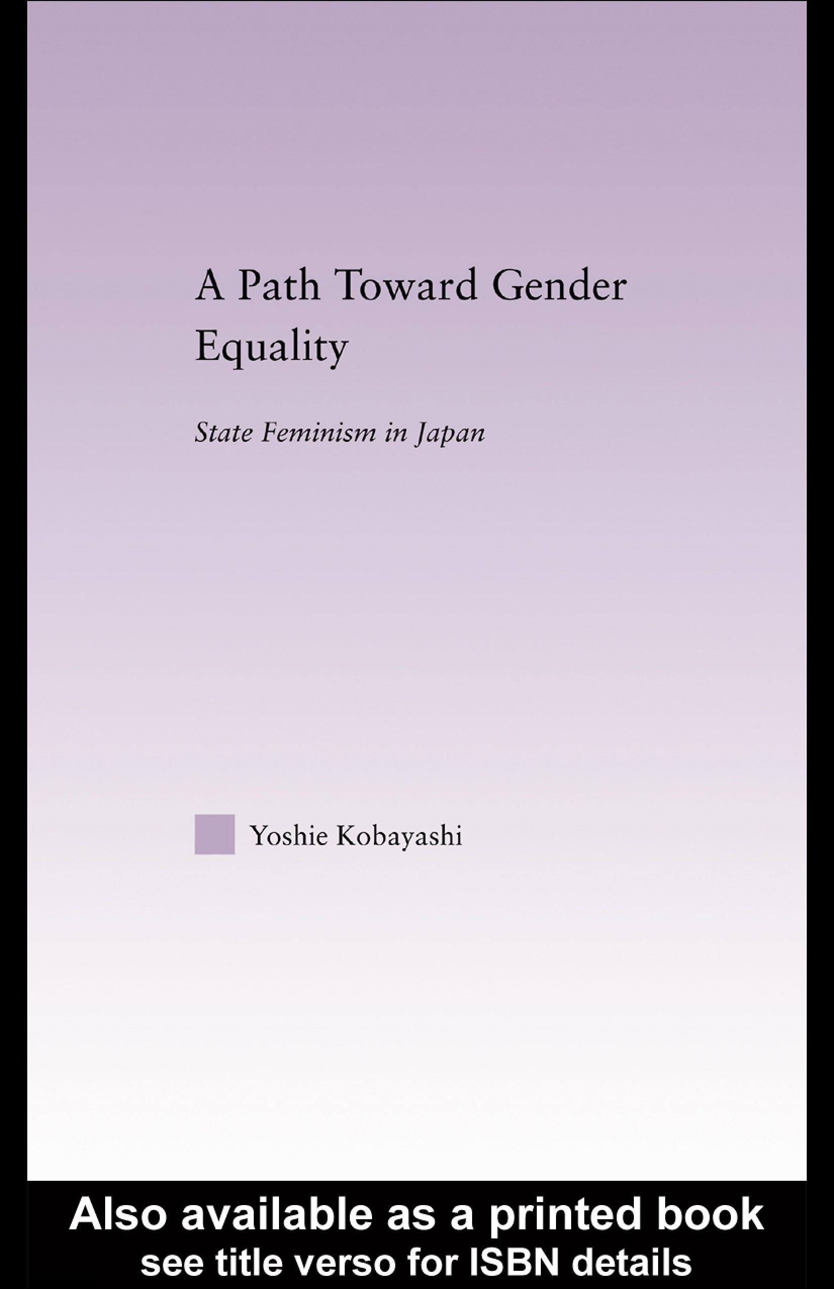A Path Toward Gender Equality: State Feminism in Japan EB9780203508671
