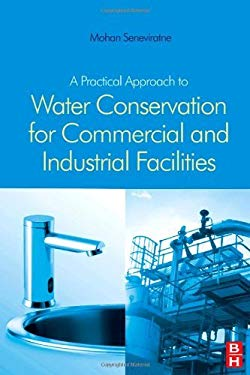 A Practical Approach to Water Conservation for Commercial and Industrial Facilities EB9780080525068