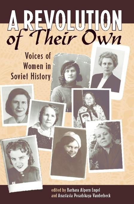 A Revolution Of Their Own: Voices Of Women In Soviet History EB9780813347028