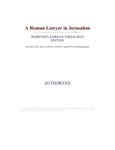 A Roman Lawyer in Jerusalem (Webster's Korean Thesaurus Edition) EB9780546396140