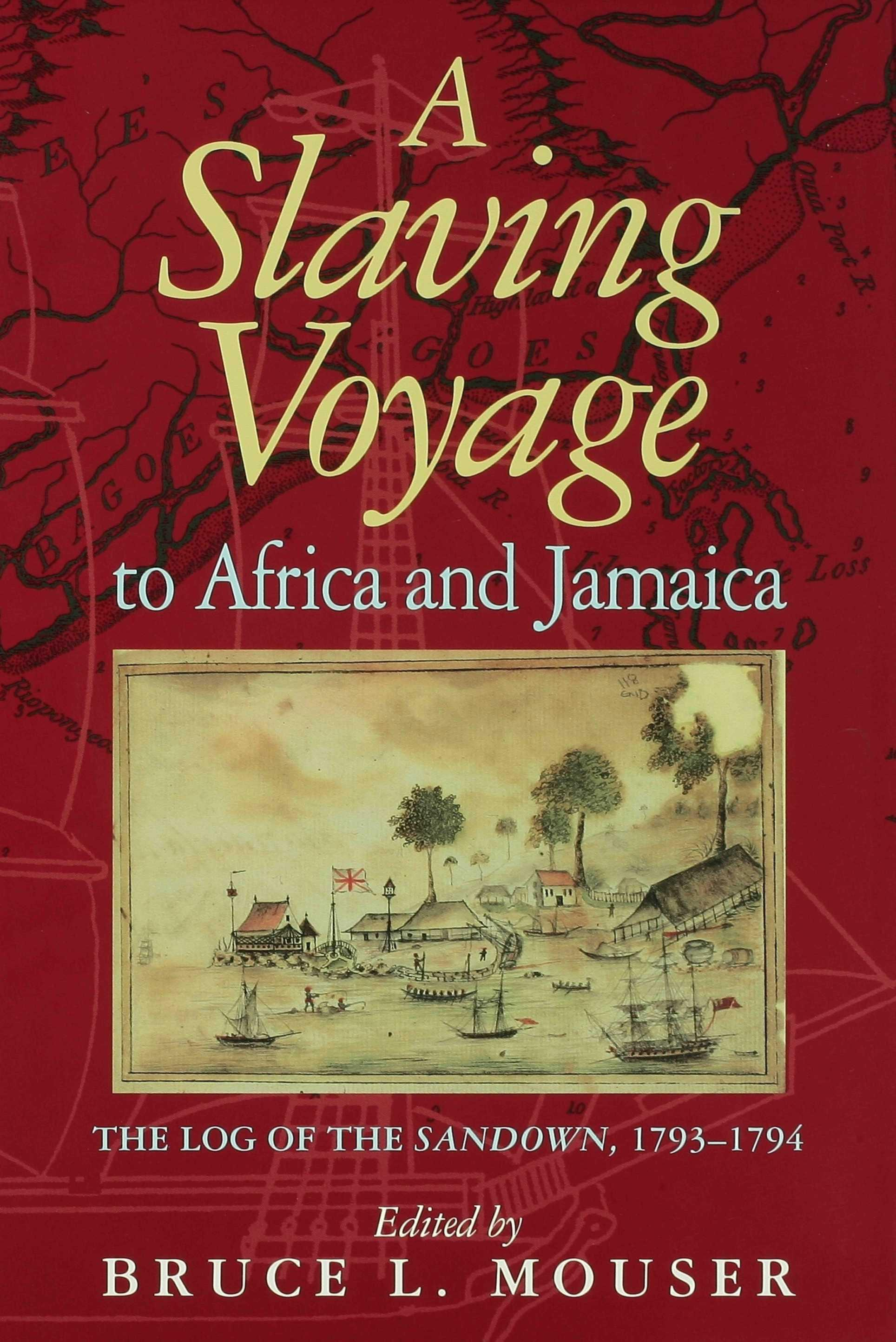 A Slaving Voyage to Africa and Jamaica EB9780253108951