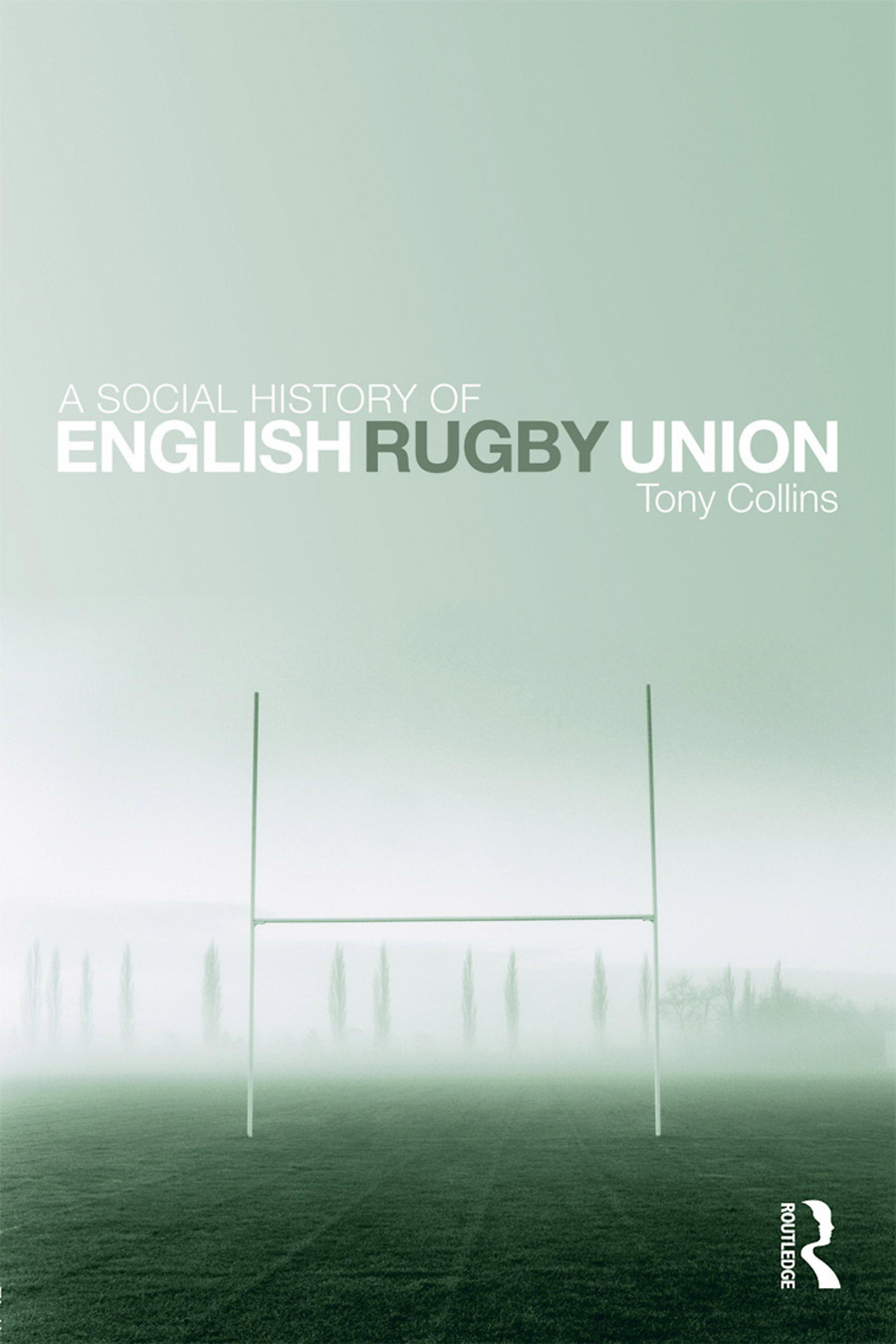 A Social History of English Rugby Union EB9780203885444