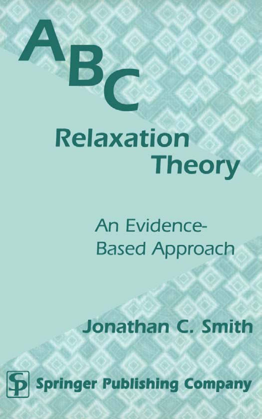ABC Relaxation Theory: An Evidence-Based Approach