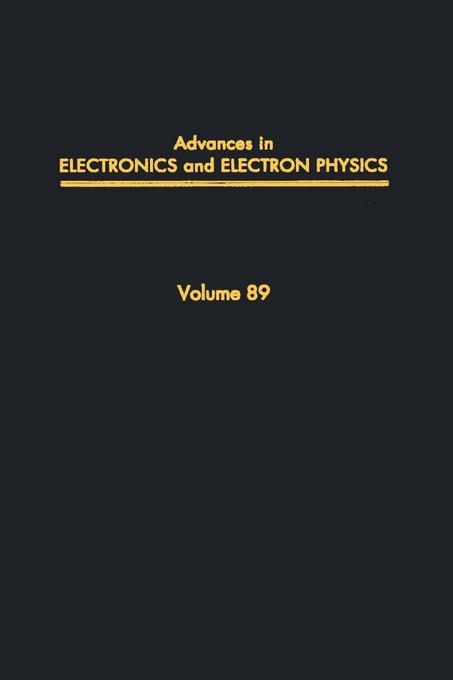 ADV ELECTRONICS ELECTRON PHYSICS V89 EB9780080577555