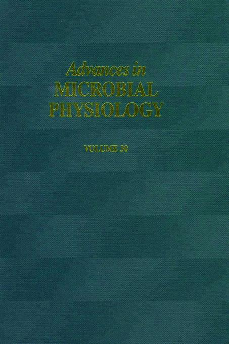ADV IN MICROBIAL PHYSIOLOGY VOL 30 APL EB9780080579900