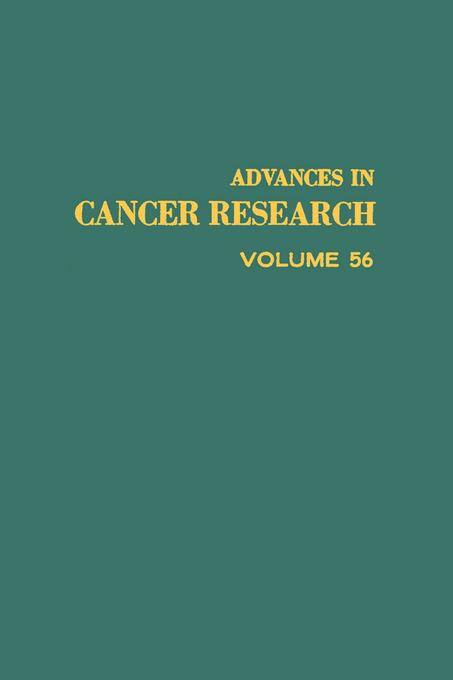 ADVANCES IN CANCER RESEARCH, VOLUME 56