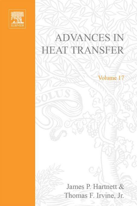 ADVANCES IN HEAT TRANSFER VOLUME 17 EB9780080575711