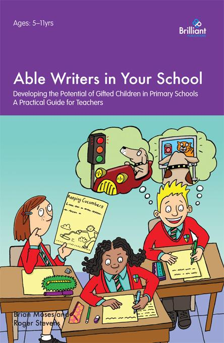 Able Writers in Your School: Developing the Potential of Gifted Children in Primary Schools - A Practical Guide for Teachers EB9780857472021