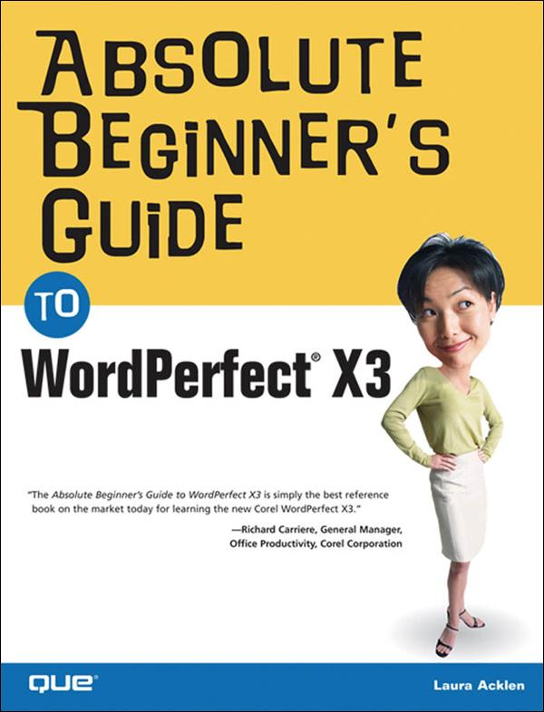 Absolute Beginner's Guide to WordPerfect X3 EB9780132713412