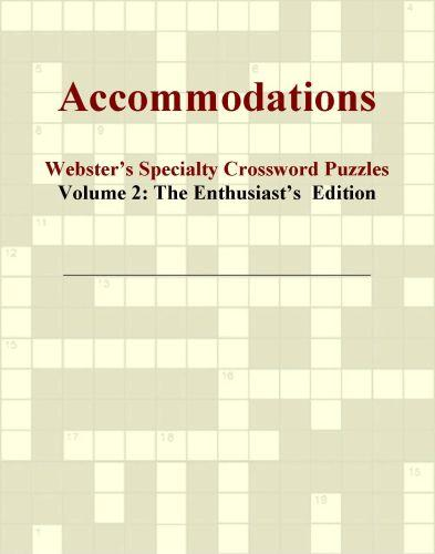 Accommodations - Webster's Specialty Crossword Puzzles, Volume 2: The Enthusiast's  Edition EB9780546818031