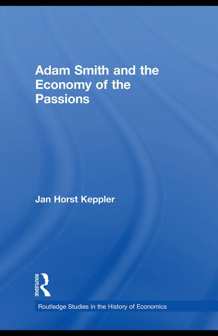 Adam Smith and the Economy of the Passions EB9780203847565
