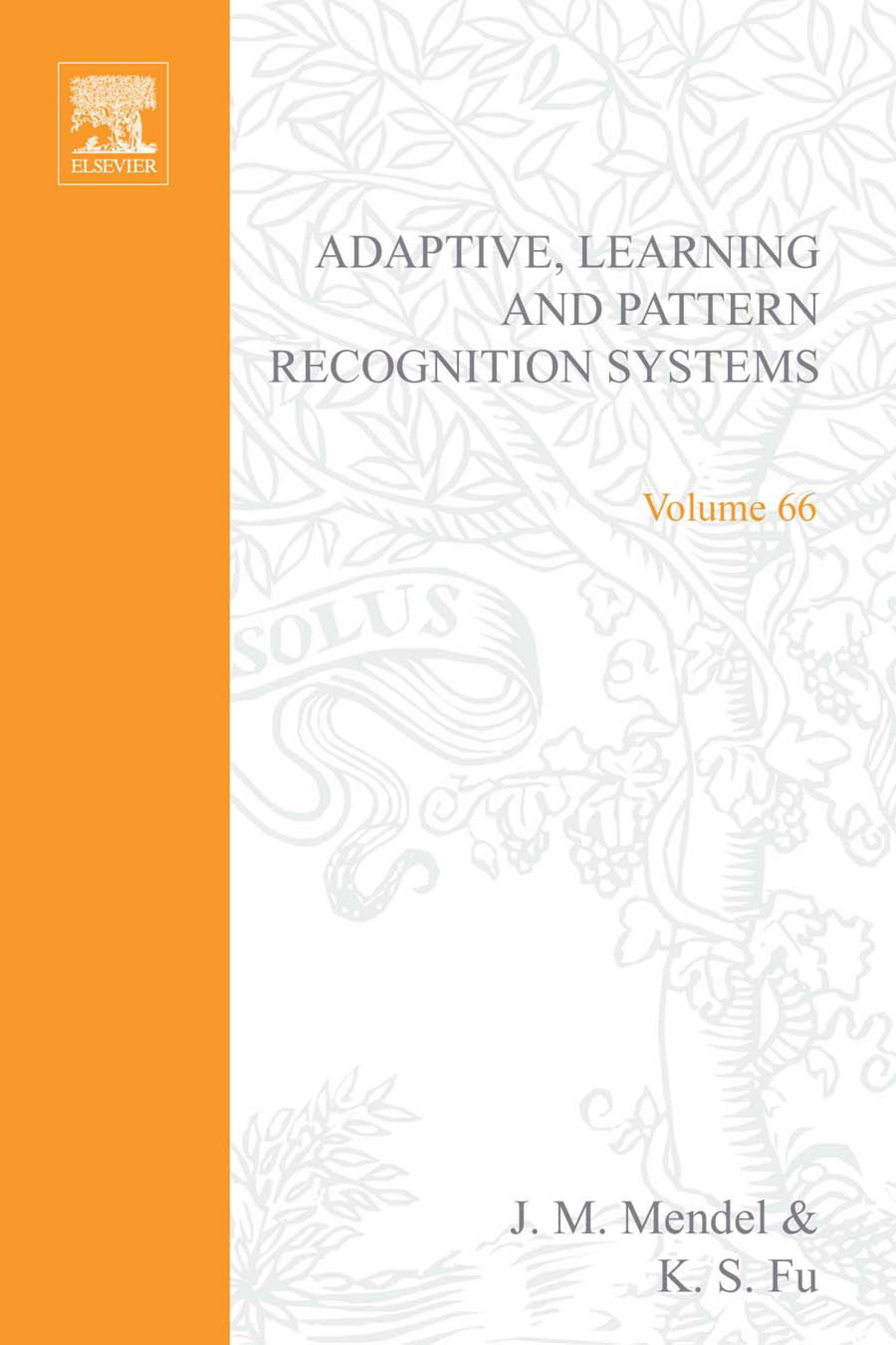Adaptive, learning, and pattern recognition systems; theory and applications EB9780080955759