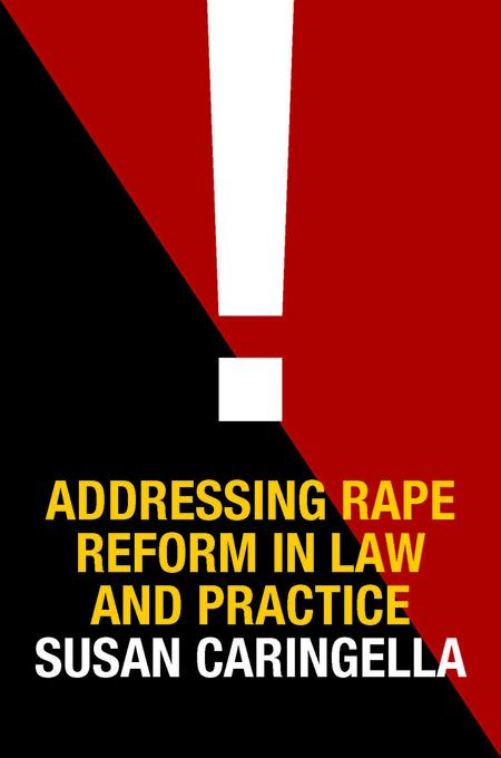 Addressing Rape Reform in Law and Practice EB9780231508759