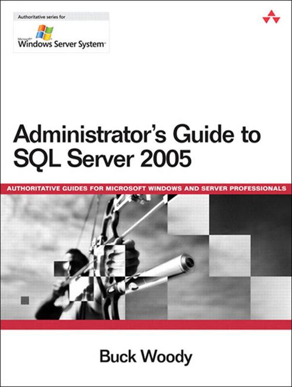 Administrator's Guide to SQL Server 2005 EB9780132704618