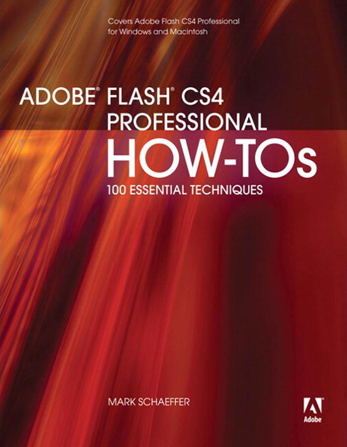 Adobe? Flash? CS4 Professional How-Tos: 100 Essential Techniques EB9780321618412