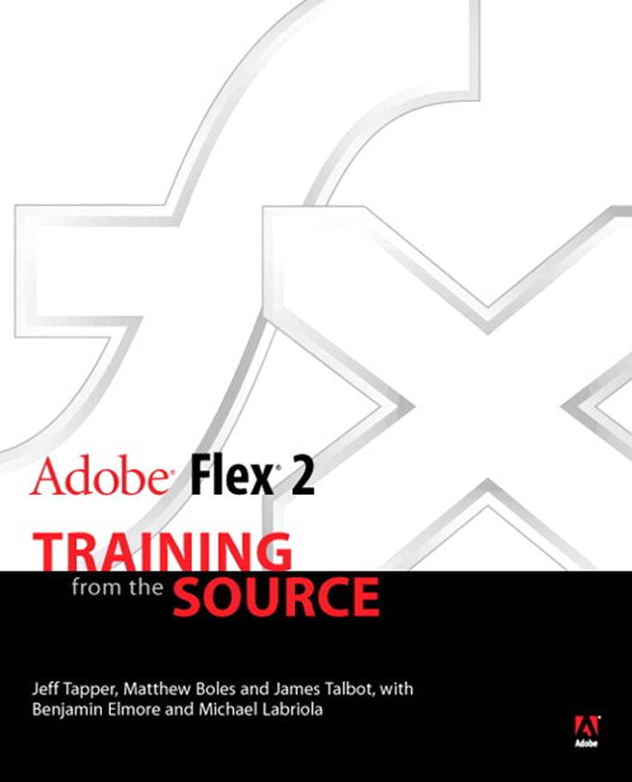 Adobe Flex 2: Training from the Source EB9780321482976